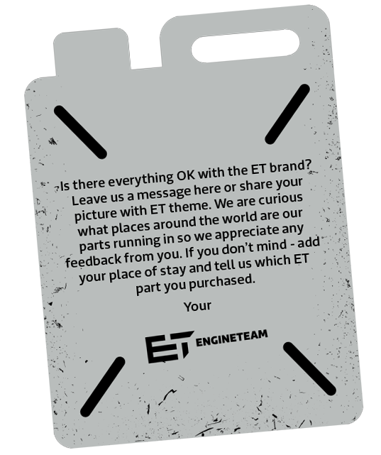 Is there everything OK with the ET brand? Leave a message here for us or share your picture with ET topic. We are curious where in the world our parts are running, so we appreciate any feedback from you. If you dont mind - add your place of stay and tell us which ET part you purchased.